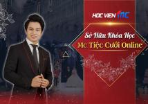 Học MC Tiệc cưới Online chỉ với 550.000đ từ thầy MC Văn Minh